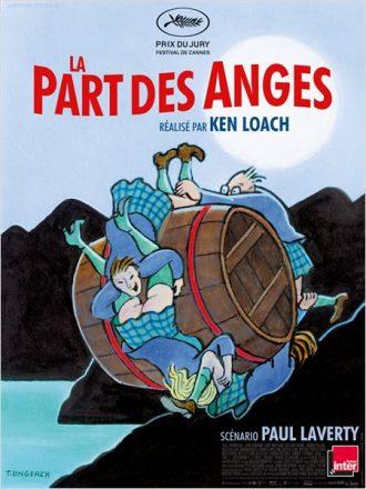 Affiche du film La Part des Anges de Ken Loach. Il s'agit d'un dessin sur laquelle trois personnes sont reliés les unes aux autres autour d'un tonneau et roulent sur une colline.