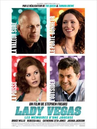 Affiche du film Lady Vegas de Stephen Frears qui présente sur un montage photo les portraits des quatre personnages principaux ainsi que leurs caractéristiques.