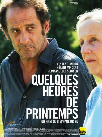 Affiche du film Quelques heures de printemps de Stéphane Brizé sur laquelle Vincent Lindon regarde sa mère incarnée par Hélène Vincent. Les deux acteurs sont pris de près.