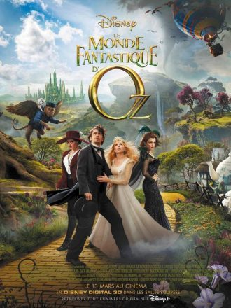 Affiche du Monde Fantastique d'Oz de Sam Raimi sur laquelle nous retrouvons tous les personnages principaux dans l'univers féérique du célèbre Magicien.