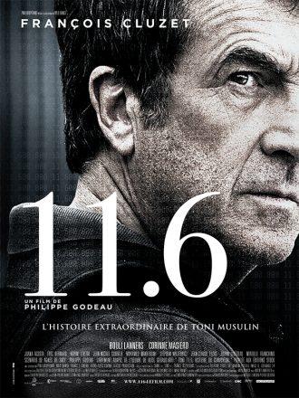 Affiche du film 11.6 de Philippe Godeau sur laquelle on distingue François Cluzet en gros plan, en train de se retourner.