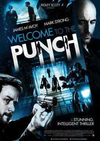 Affiche du film Welcome To The Punch sur laquelle nous distinguons James McAvoy et Mark Strong sur un montage photo évoquant un casse.