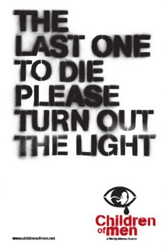 "Affiche teaser des Fils de L'homme. Sur un fond blanc, nous pouvons lire la phrase : ""The Last one to die please turn out the light"". Le logo du film est visible en bas à droite."