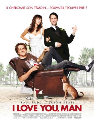 Affiche du film I love you man de John Hamburg. Nous y voyons Rashida Jones et Paul Rudd au second plan en tenues de mariés. Devant eux, Jason Segel est affalé dans son fauteuil face à l'objectif, avec son chien proche de lui.