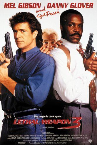 Affiche de L'arme fatale 3 de Richard Donner. Nous y voyons Mel Gibson et Danny Glover face à l'objectif, tenant chacun leur arme. Joe Pesci est derrière eux et tente de se faire une place sur l'affiche.
