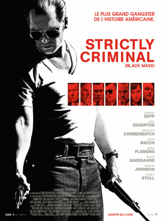 Poster de Strictly Criminal, Thriller de Scott Cooper dans lequel Johnny Depp incarne Whitey Bulger, figure du crime organisé de Boston.