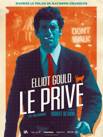 Affiche du Privé de Robert Altman pour sa restauration sur laquelle Elliott Gould avance vers l'objectif avec une cigarette à la bouche devant un fond orange.