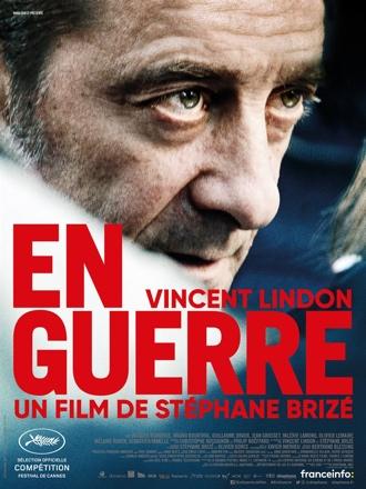 Affiche d'En Guerre de Stéphane Brizé, sur laquelle on découvre le visage de Vincent Lindon, qui paraît extrêmement déterminé.
