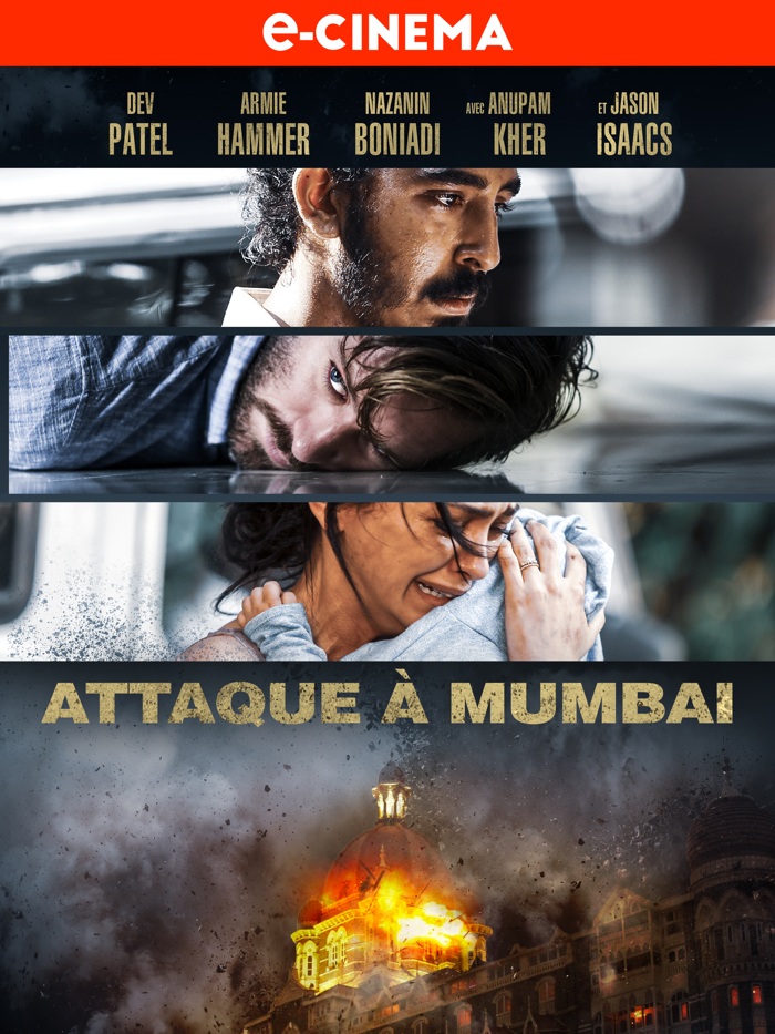 Affiche du film Attaque à Mumbai, sur laquelle on découvre les visages en détresse des personnages principaux, ainsi que l'hôtel Taj Mahal en flammes.