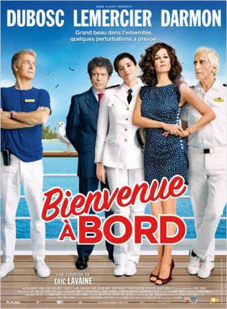 Affiche de Bienvenue à bord d'Eric Lavaine sur laquelle les personnages principaux posent sur le bateau.
