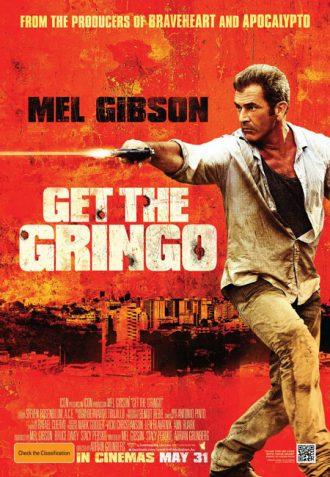 Affiche du film Get The Gringo sur laquelle Mel Gibson tire sur un ennemi. Sur le second plan, on distingue une ville mexicaine.