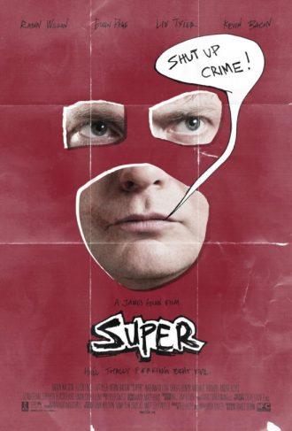 """Affiche du film Super sur laquelle nous distinguons le visage masqué de Rainn Wilson sur un ensemble rouge à l'image de son costume. La phrase """"Shut Up Crime !"""" émane de la bouche de Wilson comme une bulle de BD. L'affiche est construite comme un vieux poster corné et déchiré."""