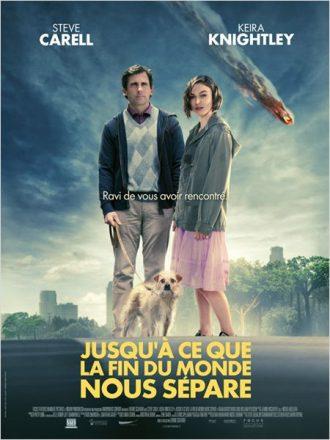 Affiche du film Jusqu'à ce que la fin du monde nous sépare. Steve Carrell et Keira Knightley posent face à l'objectif alors qu'une météorite s'apprête à se crasher sur Terre.