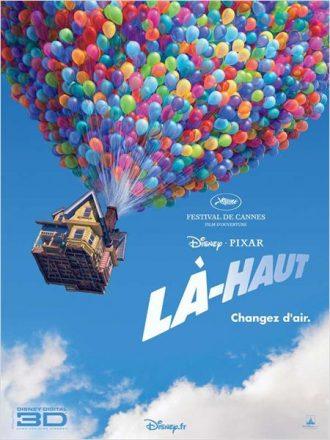 Affiche du film Là-Haut réalisé par Pete Docter et Bob Peterson. Une maison vole dans le ciel à l'aide de milliers de ballons accrochés à la cheminée.