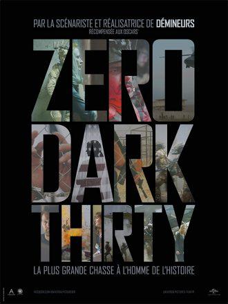 Affiche du film Zero Dark Thirty de Kathryn Bigelow. Sur un fond noir, le titre est écrit et des photos du film et du cadre sont visibles à l'intérieur des lettres.