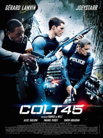 Affiche de Colt 45 de Fabrice du Welz. Nous y voyons trois policiers incarnés par Gérard Lanvin, Ymanol Perset et Joeystarr en action dans un paysage chaotique.