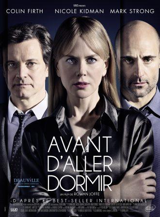 Affiche du film Avant d'aller dormir de Rowan Joffe. Nicole Kidman est au centre et regarde l'objectif de façon inquiétante. Derrière elle se tiennent Colin Firth et Mark Strong.