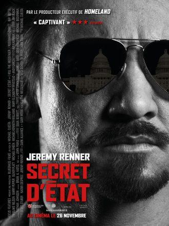 Affiche de Secret d'Etat. Nous y voyons le visage de Jeremy Renner en noir et blanc. Dans ses lunettes de soleil, nous voyons la Maison Blanche.