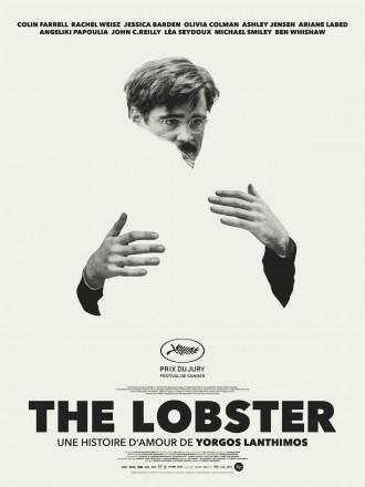 Affiche du film The Lobster de Yorgos Lanthimos. Sur un fond beig,e nous voyons les mains et le visage de Colin Farrell étreignant une femme. La silhouette de cette dernière est effacée.