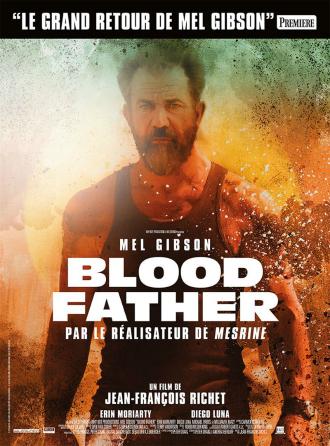 Affiche de Blood Father réalisé par Jean-François Richet avance vers l'objectif avec un air déterminé.