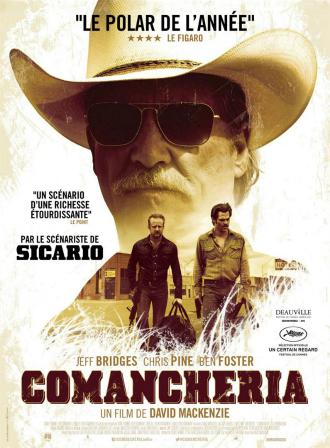 Affiche de Comancheria de David Mackenzie sur laquelle nous voyons les deux braqueurs en fuite interprétés par Ben Foster et Chris Pine. Le visage de Jeff Bridges les surplombe.